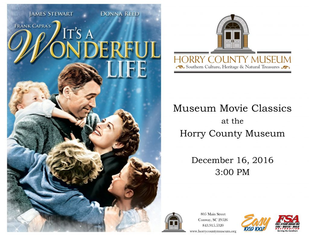 Museum Movie Classics Continues With It S A Wonderful Life Horry County Museum